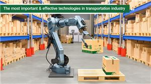 Logistics and transportation- The most important technologies affecting the transportation industry